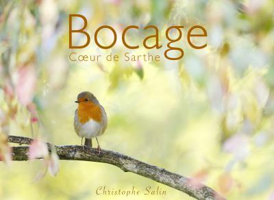 Bocage, coeur de Sarthe, une exposition photos de Christophe SALIN